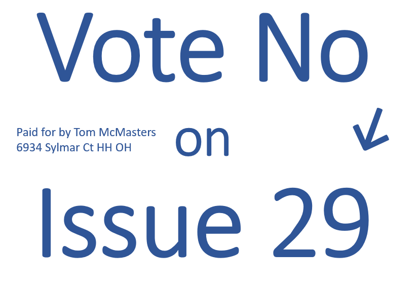 Mayor Tom McMasters recommends  Vote no on Issue 29