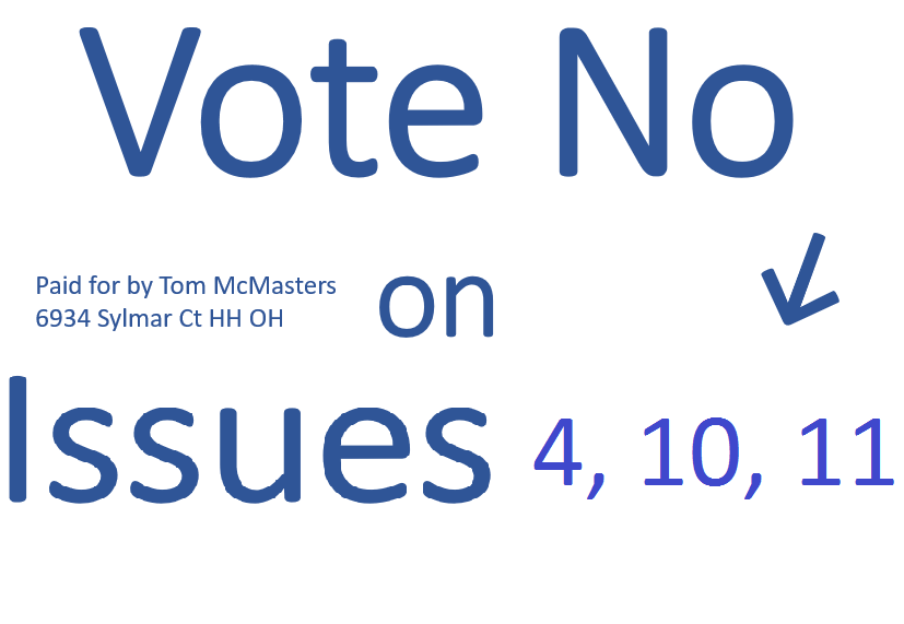 Vote no on issues 4, 10, 11
